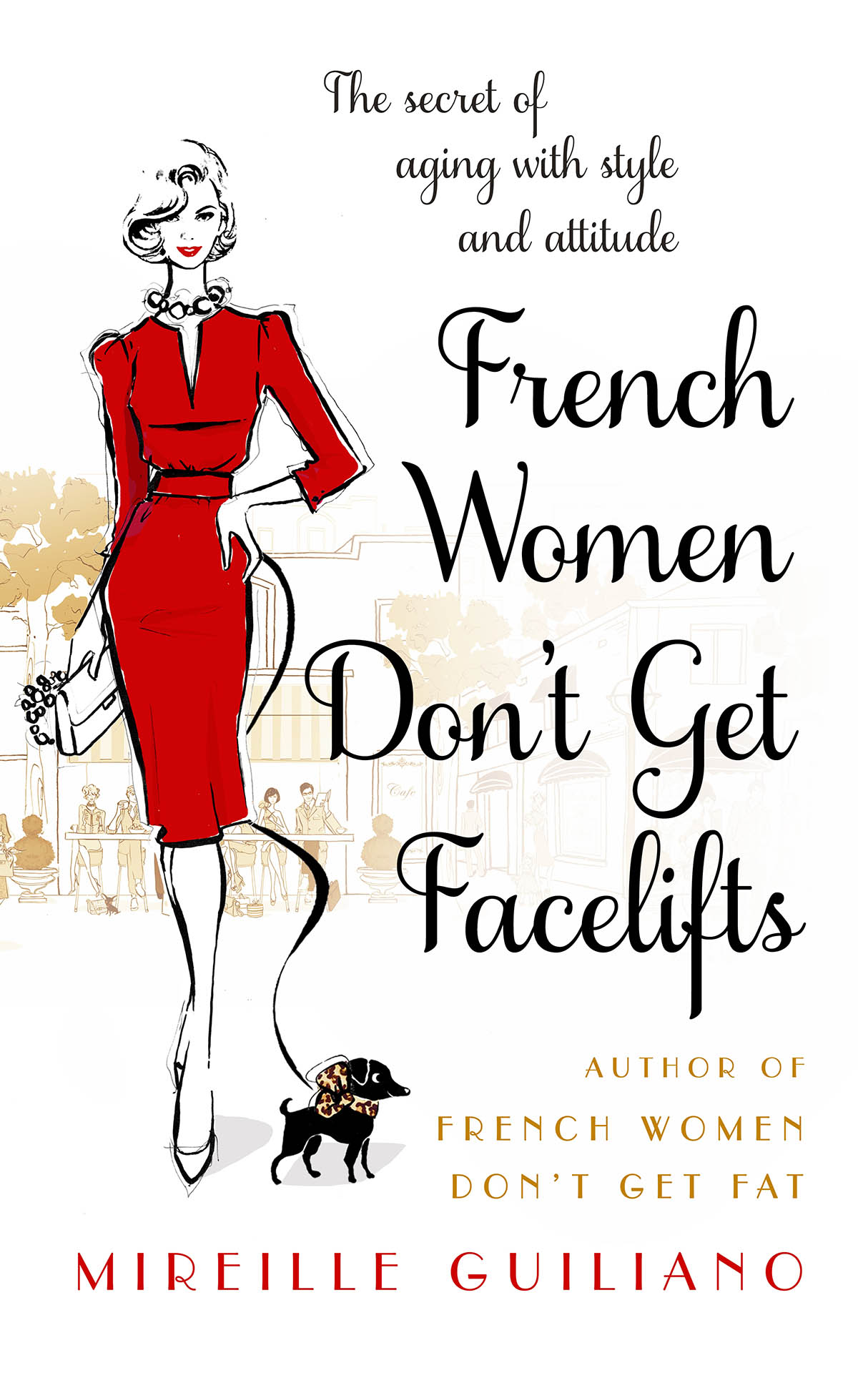 Mireille Guiliano: On Why French Women Do It Better